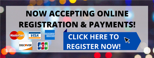 Now accepting online registration and payments. Click here to register now