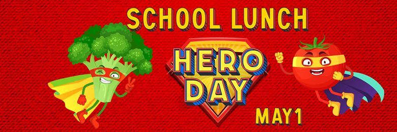 Cafeteria Hero Day!  May 1st