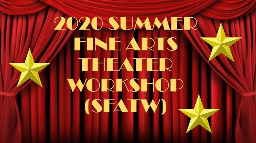 2020 Summer Fine Arts Theater Workshop