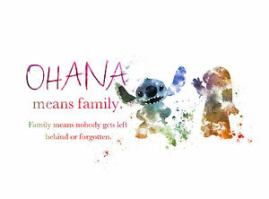 Ohana means family. Family means nobody gets left behind or forgotten.