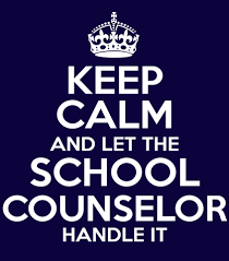 "Sign saying ""Keep Calm and Let the School Counselor Handle It."""